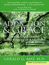 Addiction and Grace (eBook): Love and Spirituality in the Healing of Addictions